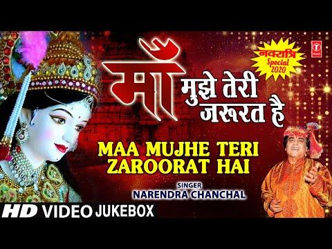 Maa Mujhe Teri Zaroorat Hai I NARENDRA CHANCHAL I Devi Bhajan I Full HD Video Songs Juke Box