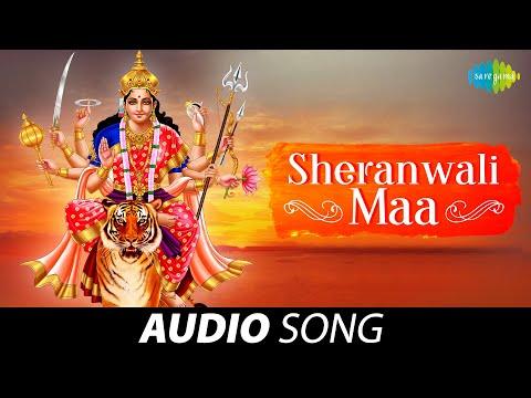 Sheranwali Maa | Audio Song | शेरावाली मां