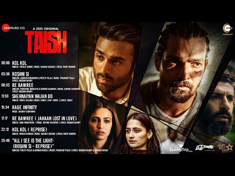 Taish - Full Album | Pulkit Samrat, Jim Sarbh, Harshvardhan Rane and Kriti Kharbanda