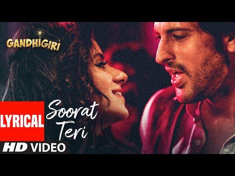 SOORAT TERI Full Lyrical Video Song | GANDHIGIRI | T-SERIES