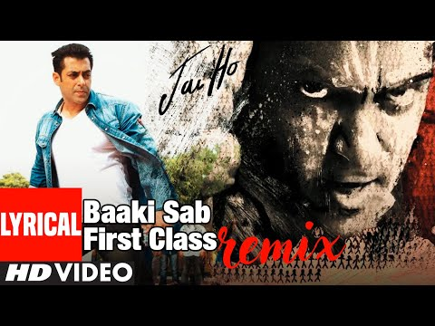 "Jai Ho Song"" Baaki Sab First Class Full Lyrical (Remix) 