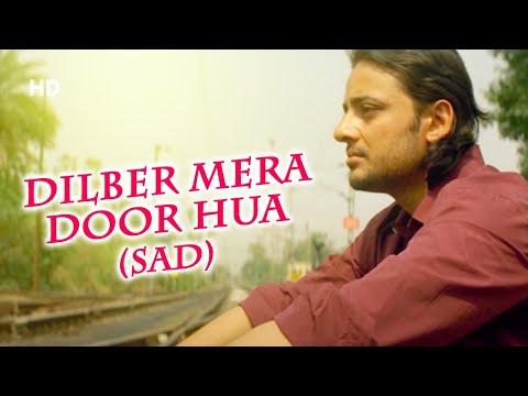 Dilber Mera Door Hua | Anwar (2007) | Sad Song | Siddharth Koirala, Nauheed Cyrusi, Hiten