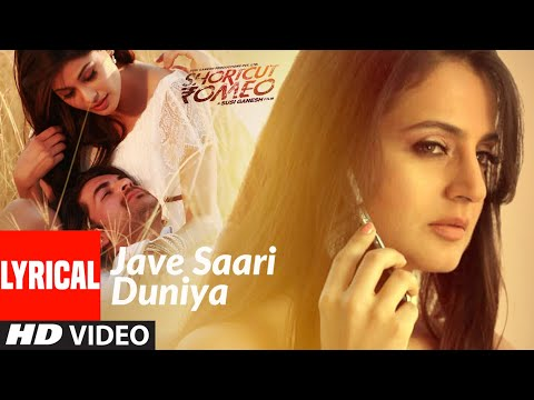 JAVE SAARI DUNIYA | SHORTCUT ROMEO | LYRICAL VIDEO SONG | NEIL NITIN MUKESH