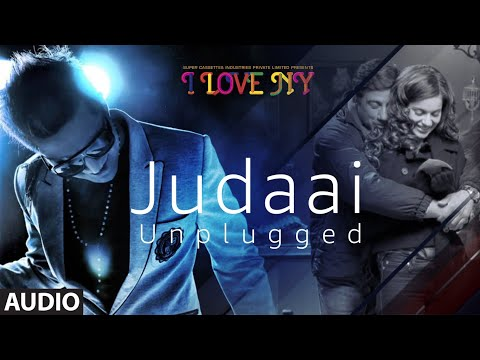 Full Audio: JUDAAI (UNPLUGGED) | I Love New Year | Falak Shabbir | Sunny Deol, Kangana Ranaut