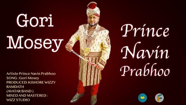 prince navin prabhoo gori mosey