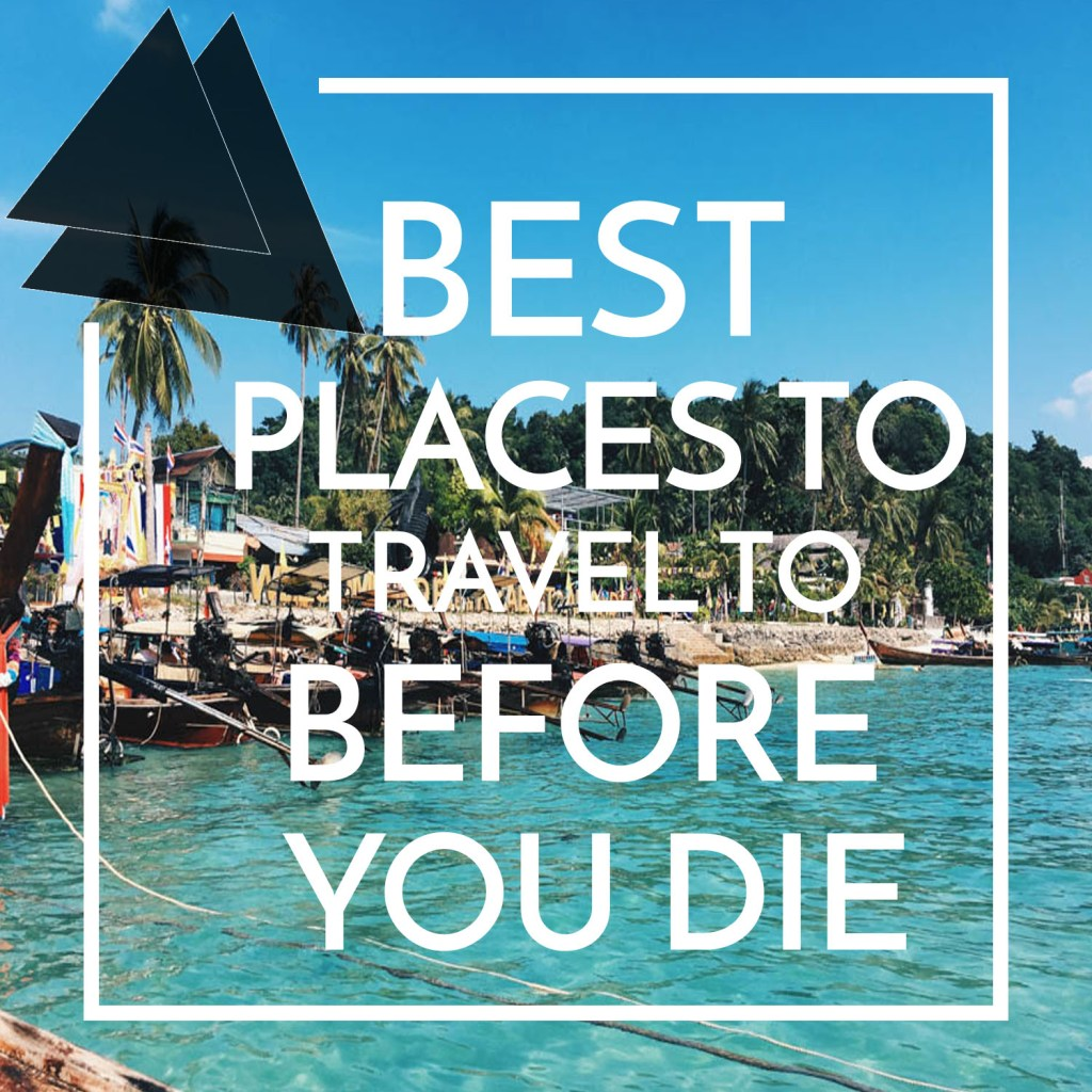 Best Countries to Travel to Before You Die