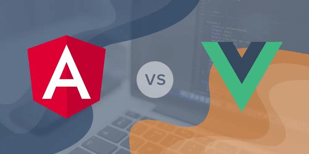 Angular vs. Vue – Qual é o melhor para programação em 2020?