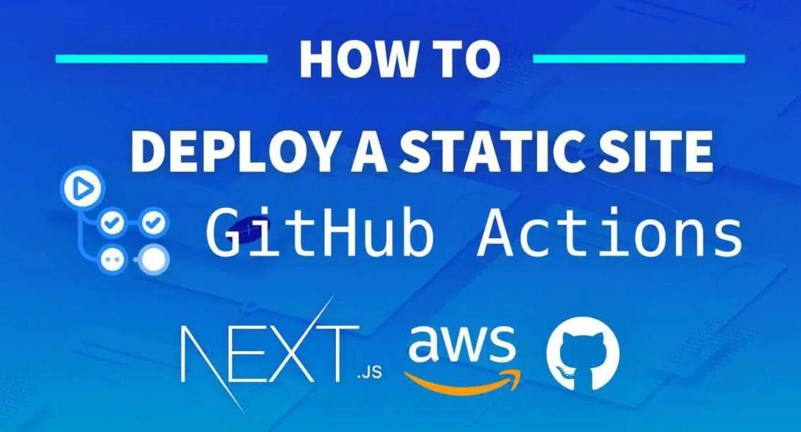 Como usar ações do Github para implantar um site Next.js no AWS S3