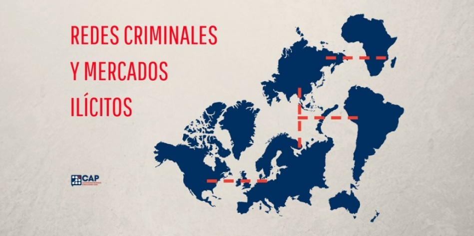 Redes criminales y mercados ilícitos