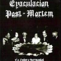 Eyaculación Post-Mortem – La Oskura Hermandad [Mini Lp] (2001)