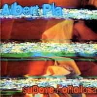 Albert Pla – Supone Fonollosa (1995)
