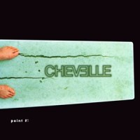Chevelle - Point #1 [1999]