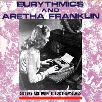 Eurythmics & Aretha Franklin – Sisters Are Doin' It For Themselves [Maxi] (1985)