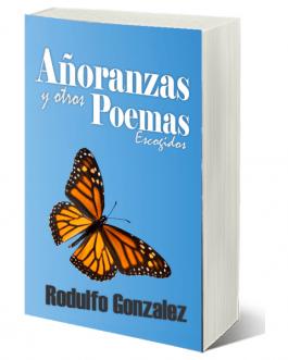 Añoranza y otros Poemas Escogidos por Rodulfo Gonzalez