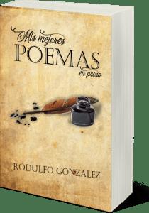 Mis mejores Poemas en Prosa por Rodulfo Gonzalez