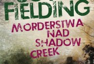 Morderstwa na Shadow Creek - Joy Fielding