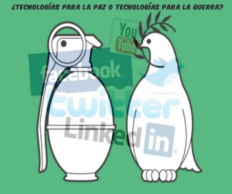 Tecnologías para el terrorismo o tecnologías para la Paz