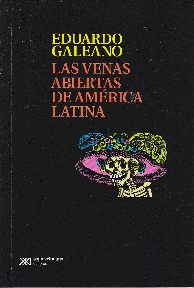 """Descarga el libro de Eduardo Galeano """"Las venas abiertas"""