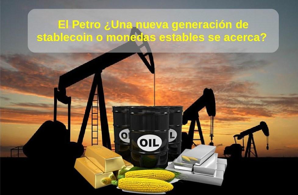 El Petro ¿Una nueva generación de stablecoin o monedas estables se acerca?