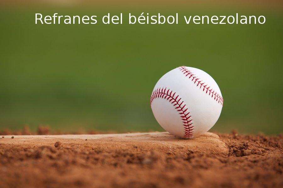 Los 20 refranes populares del béisbol venezolano