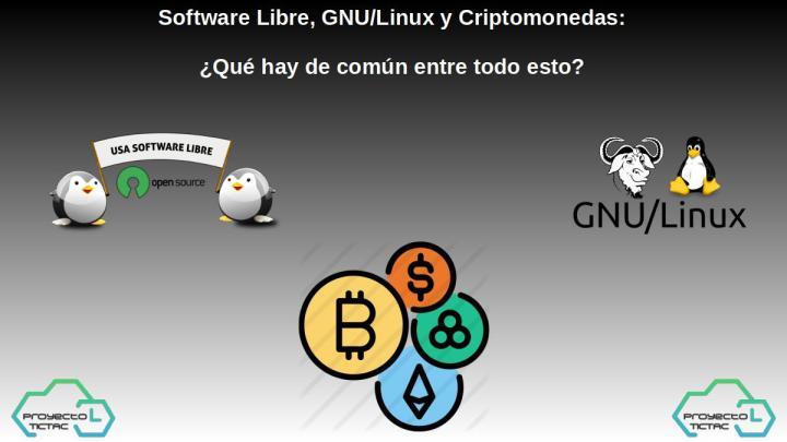 Software Libre, GNU/Linux y Criptomonedas: ¿Qué hay de común entre todo esto?