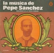 pepe sanchez_la musica de pepe sanchez_trova_santiago de cuba