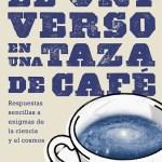 """Lanzamiento del libro de Ciencia de Sofá: """"El universo en una taza de café"""""""