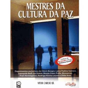mestres da cultura da paz maior - Mestres da Cultura da Paz