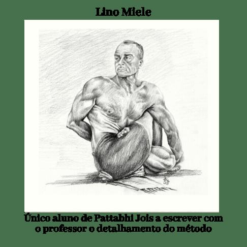 Lino Miele - Porque você tem que conhecer o Ashtanga Yoga