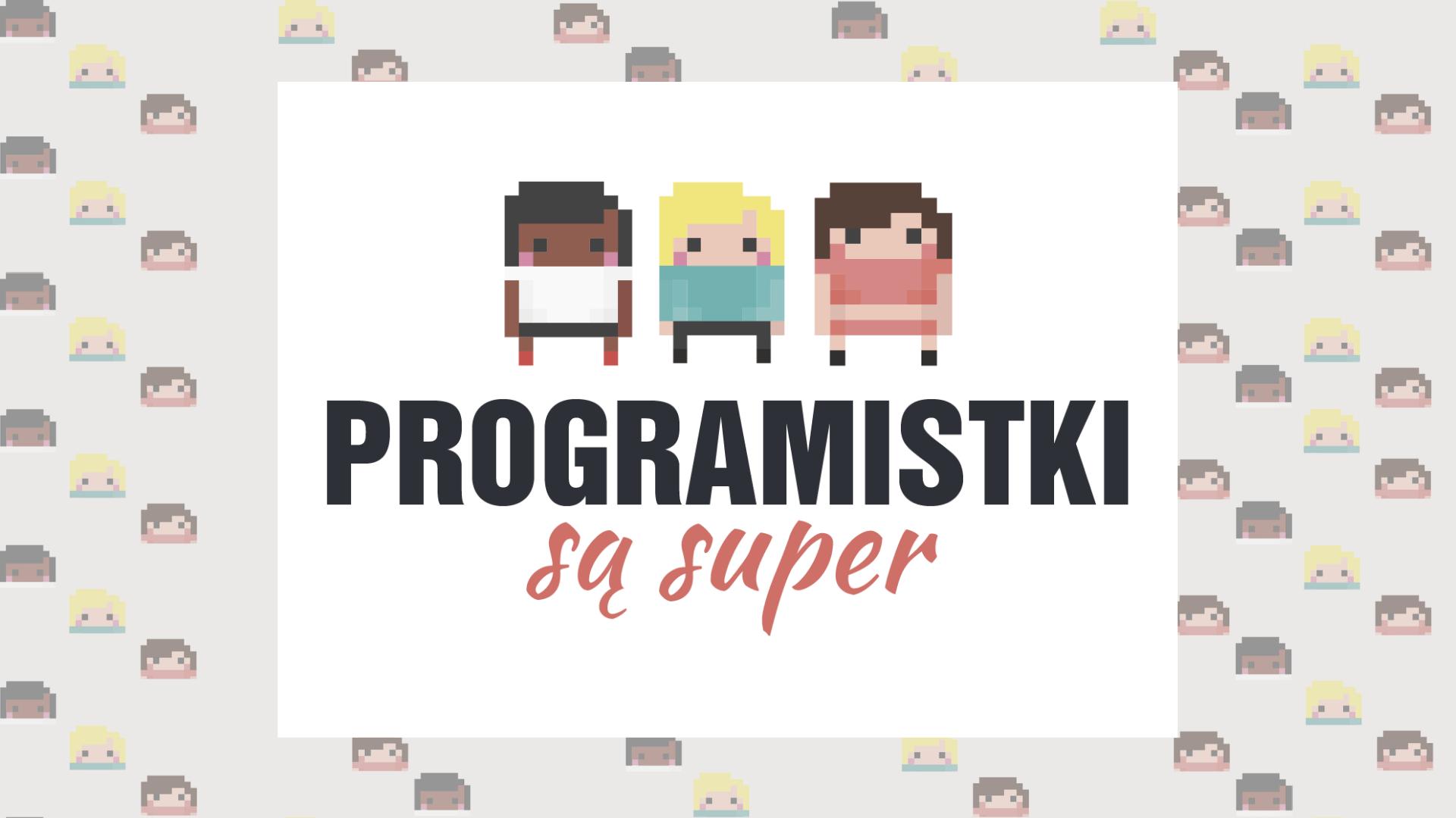 programistki są super