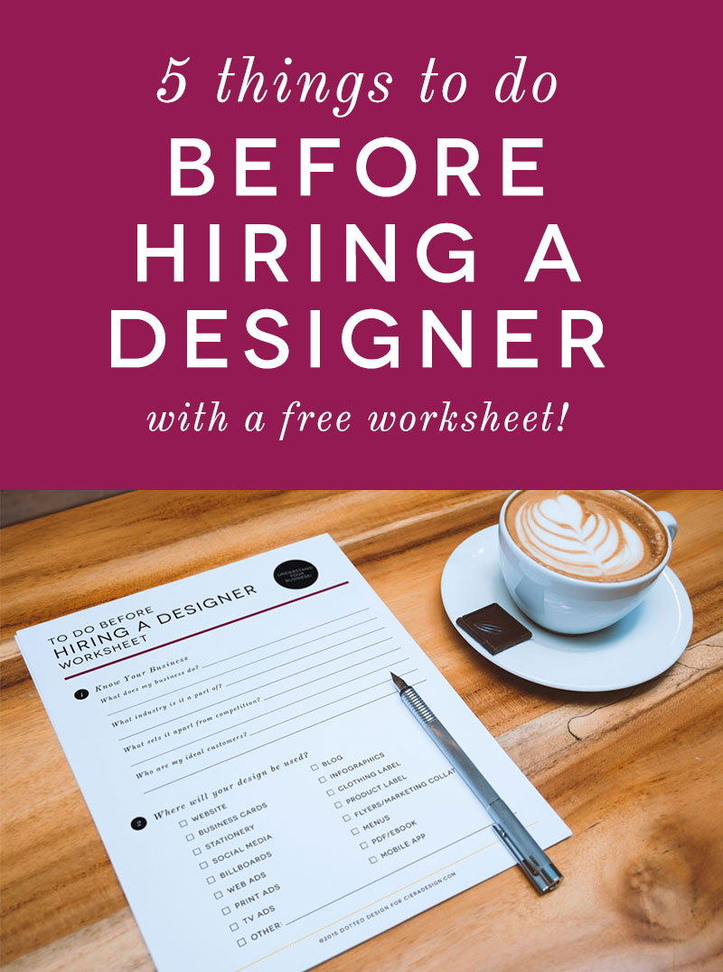 Free Worksheet - Do These 5 Things Before Hiring a Designer