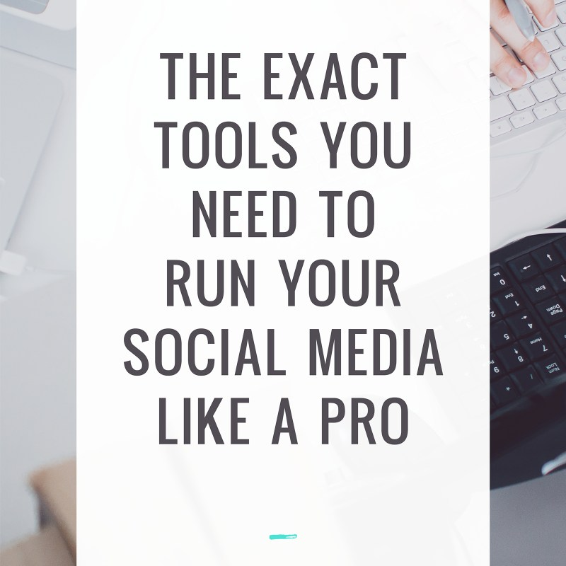 The EXACT Tools You Need to Run Your Social Media Like a Pro