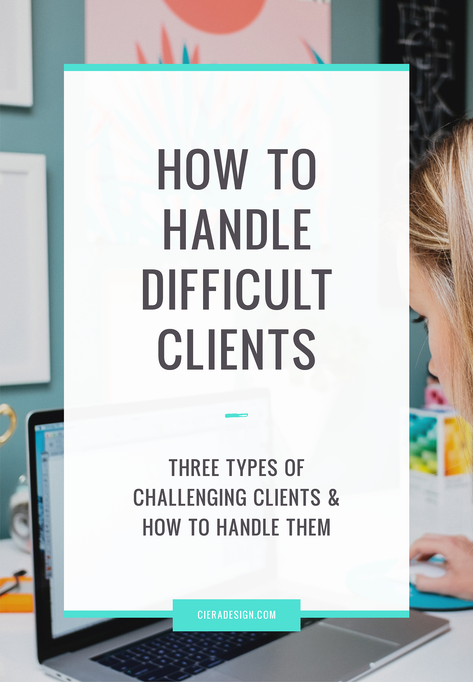 Business Owner Beware: Difficult Clients (And How To Handle Them) - Three types of challenging clients & how to handle them