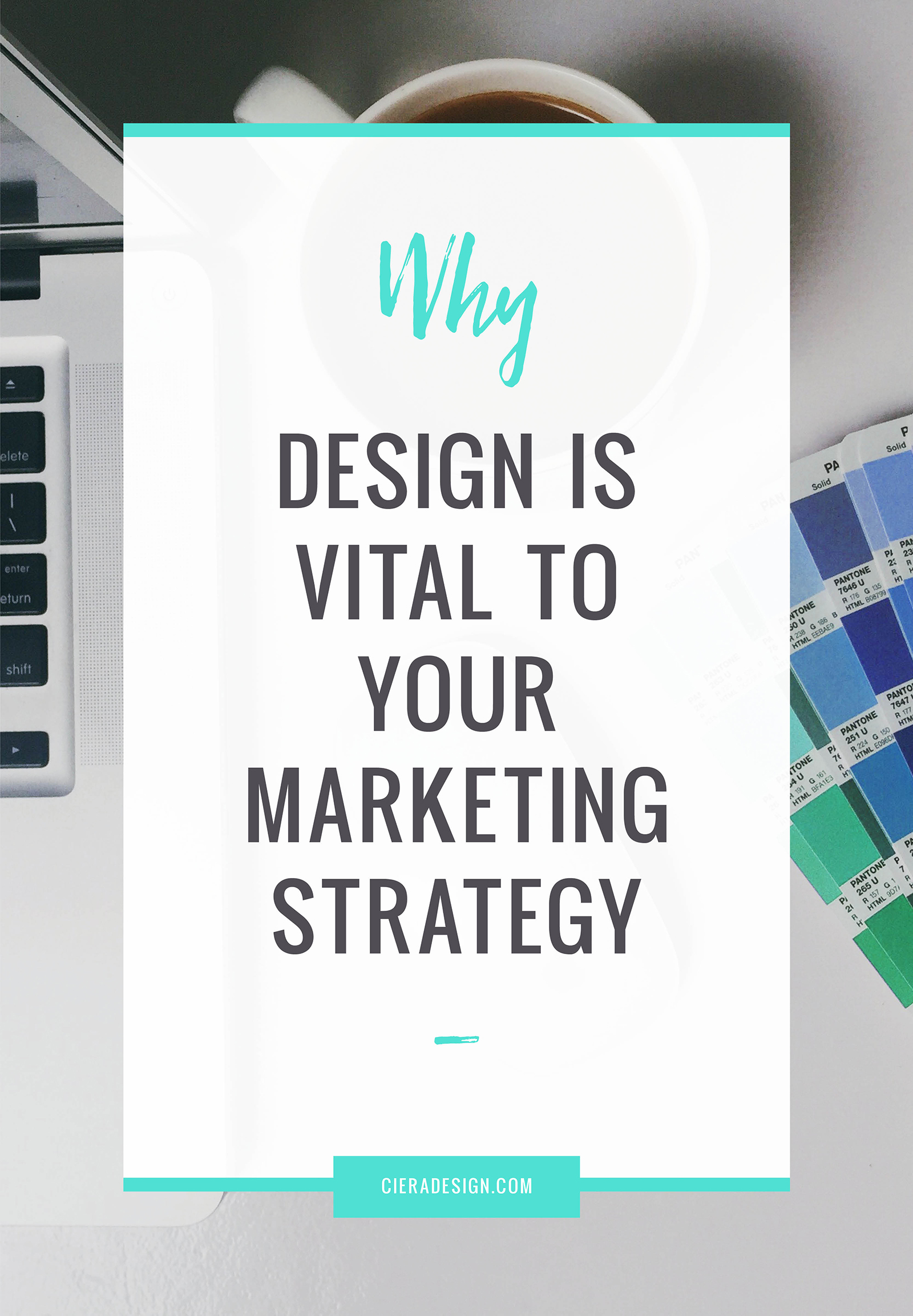 Pantone book, coffee and a mac book on a graphic designer's desk title Why Graphic Design Is Vital to Your Marketing Strategy