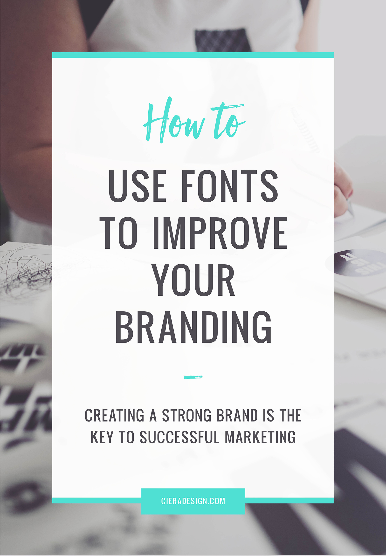 How To Use Fonts To Improve Your Branding
