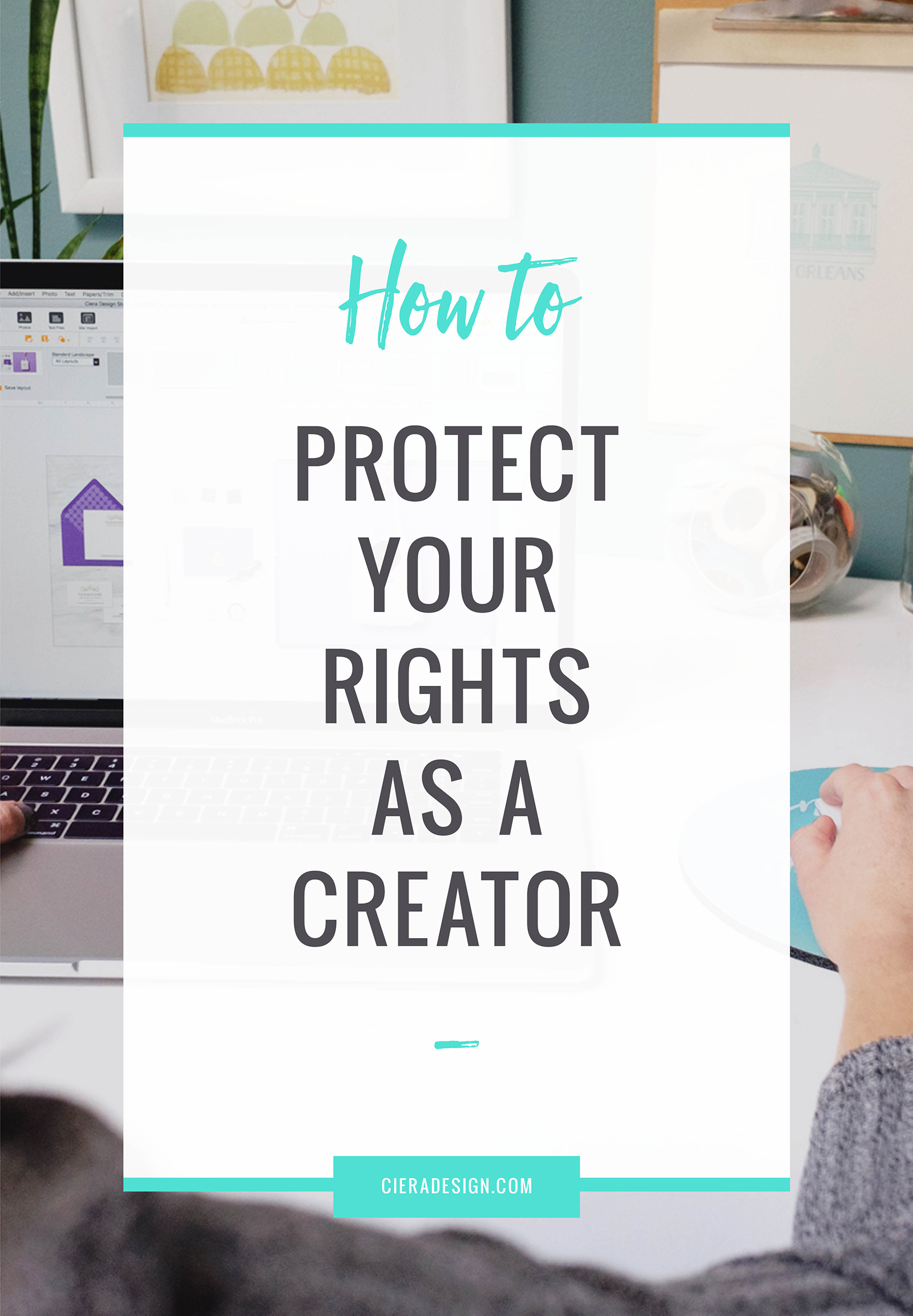How to protect your rights as a creator, artist or innovator.
