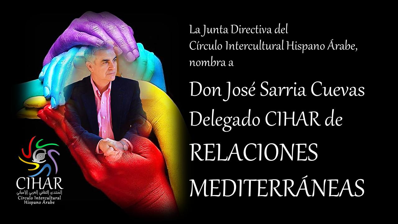 José Sarria Delegado CIHAR de RELACIONES MEDITERRÁNEAS
