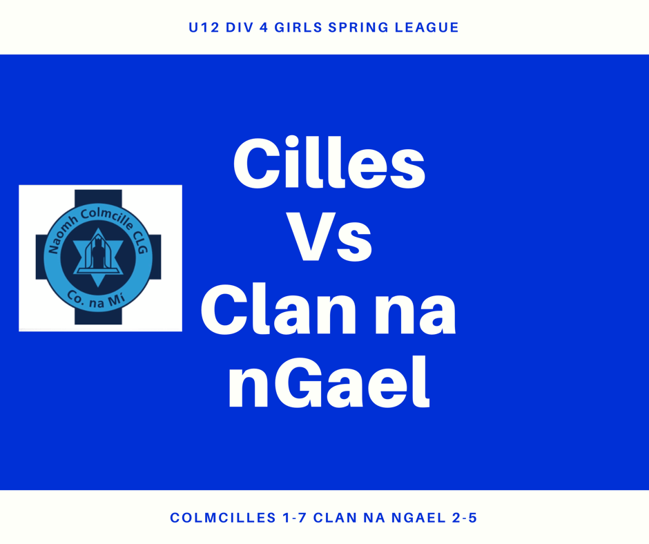 U12 Girls Cilles V Clan Na NGael