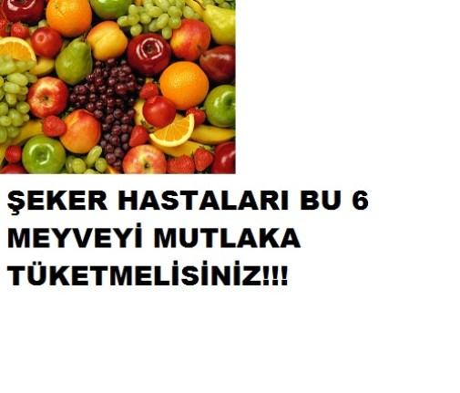 şeker hastalarının tüketmesi gerek 6 meyve