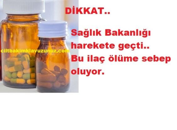 Dikkat bu ilaç ölüme sebep oluyor