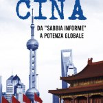"Cina – Da ""Sabbia Informe"" a Potenza Globale"