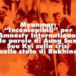 """Myanmar: """"Inconcepibili"""" per Amnesty International le parole di Aung San Suu Kyi sulla crisi nello stato di Rakhine"""