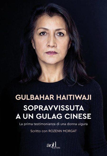 Sopravvissuta a un gulag cinese di Gulbahar Haitiwaji