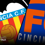 Match Report: Valencia CF 2- FC Cincinnati 0