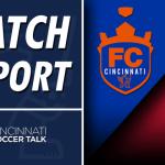Match Report: FC Cincinnati vs. Bethlehem Steel FC