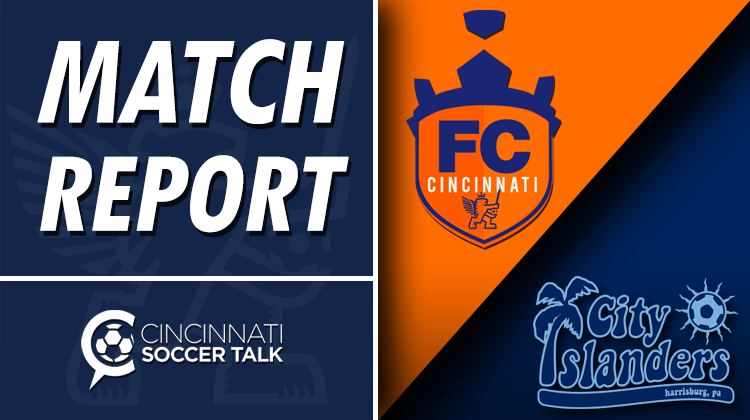 Match Report: FC Cincinnati 3 - Harrisburg City Islanders 0