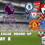 Premier League Round-Up: Matchday 8
