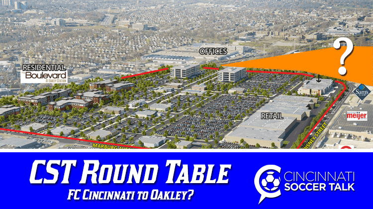 CST Round Table: FC Cincinnati to Oakley?