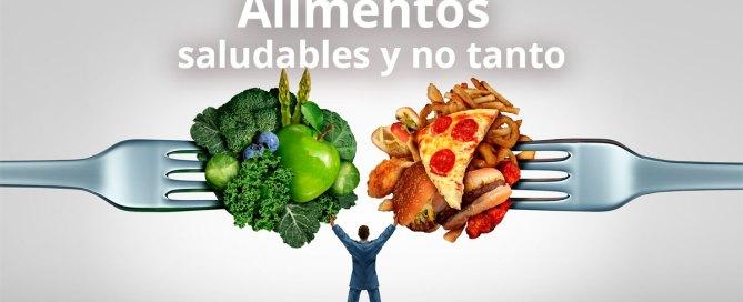 Alimentos saludables y no tanto