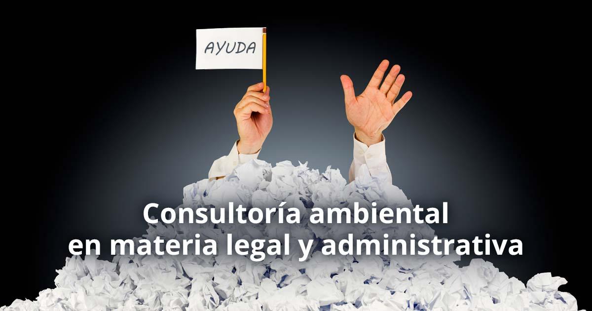 Consultoría ambiental en materia legal y administrativa